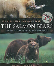 NEW The Salmon Bears: Giants of the Great Bear Rainforest by Nicholas Read