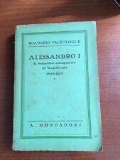 1938  ALESSANDRO I IL ROMANTICO ANTAGONISTA DI NAPOLEONE(1800-1825) M.PALEOLOGUE