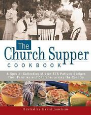 The Church Supper Cookbook: A Special Collection of Over 375 Potluck Recipes fr