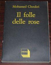 Il folle delle rose di Mohamed Choukri - Edizioni Theoria - I edizione 1989