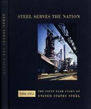 STEEL SERVES NATION 50 YEAR STORY UNITED STATES STEEL 1901-1951