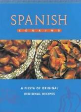Spanish Cooking: A Fiesta of Original Regional Recipes (Global Gourmet) By Pepi