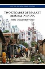 Two Decades of Market Reform in India : Some Dissenting Views (2013, Hardcover)