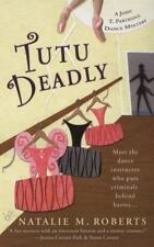 A Jenny T. Partridge Dance Mys: Tutu Deadly by Natalie Roberts and Natalie M. Ro