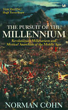 The Pursuit Of The Millennium: Revolutionary Millenarians and Mystical Anarchis