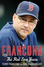 Francona : The Red Sox Years by Dan Shaughnessy and Terry Francona (2013,.