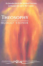 Theosophy: An Introduction to the Spiritual Processes in Human Life and in the C