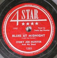 Hear! Blues 78 Ivory Joe Hunter - Blues At Midnight / I Love My Man On 4 Star