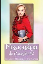 Missionaria de Coracao #2 : Missionary by Heart #2 by Eunice Medeiros De...