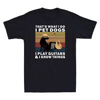 That's What I Do I Pet Dogs I Play Guitars And I Know Things Men's T Shirt Tee