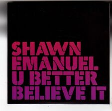 (FS253) Shawn Emanuel, U Better Believe It - 2006 DJ CD