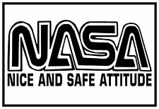 NASA Nice And Safe Attitude Vinyl Car Decal Sticker 20cm x 13cm