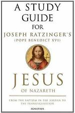 A Study Guide for Joseph Ratzinger's Jesus of Nazareth: From the Baptism in the