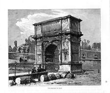 Stampa antica ROMA veduta Arco di Tito 1876 Old print Rome Engraving