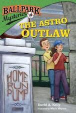 Ballpark Mysteries #4: The Astro Outlaw (A Stepping Stone Book(Tm)-ExLibrary