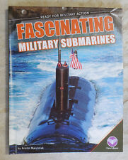 Ready for Military Action Ser.: Fascinating Military Submarines by Kristin...