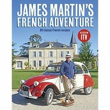 James Martin's French Adventure: 80 Classic French Recipes,James Martin,New Book