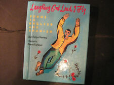 Laughing Out Loud, I Fly : Poems in English and Spanish by Juan Felipe Herrera
