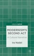 Very Good, Modernism's Second Act: A Cultural Narrative (Palgrave Pivot), Nadel,