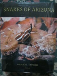 Snakes of Arizona by Hollycross & Mitchell   Brand New hardback