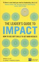 The Leader's Guide to Impact: How to Use Soft Skills to Get Har... 9781292243771