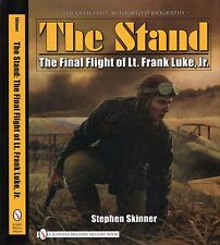 The Stand : The Final Flight of Lt. Frank Luke, Jr  w over 340 color/bw images