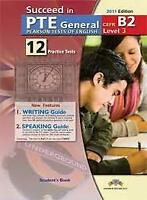 Succeed in PTE General Level 3 B2 - 12 Practice Tests - Self Study Edition (Stud