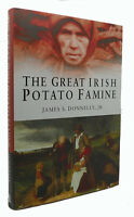 James S. Donnelly Jr.  THE GREAT IRISH POTATO FAMINE  1st Edition 1st Printing