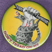 TRYANY PROGRESSIVISM DON'T TREAD ON TEA PARTY FIST OF FURY BUTTON POLITICAL PIN