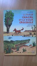 LOUSTAL / MANFEI OBIN ..LE PETIT CHACAL ET LE VIEUX CROCODILE   GRAND FORMAT