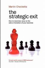 The Strategic Exit: How to Maximise Value on the Sale or Transition of Your Busi
