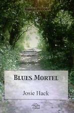 NEW Blues Mortel à La Roche Blanche (French Edition) by Josie Hack