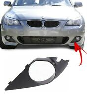 FOR BMW E60 E61 M SPORT FRONT BUMPER FOG LIGHT COVER GRILL TRIM LEFT N/S 7896603