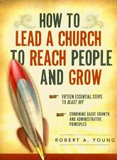 How to Lead a Church to Reach People and Grow by Robert A. Young (English) Paper