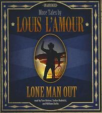 Lone Man Out : More Tales by Louis L'Amour by Louis L'Amour (2012, CD, Unabridge