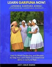 Learn Garifuna Now! : Easy to Read Vocabulary, and Phrases to Help You Learn...