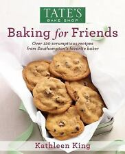 NEW Tate's Bake Shop: Baking for Friends by Kathleen King (2012, Hardcover)