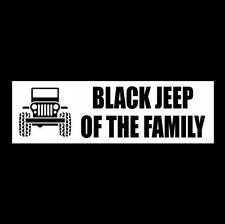 """""""BLACK JEEP OF THE FAMILY"""" window decal BUMPER STICKER wrangler CJ Rubicon SUV"""