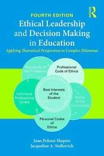 Ethical Leadership and Decision Making in Education: Applying Theoretical Per...