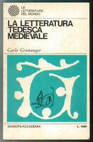 GRUNANGER CARLO LA LETTERATURA TEDESCA MEDIEVALE SANSONI 1967 I° EDIZ.