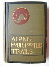 1903 1st Ed. LONG FOUR-FOOTED TRAILS: WILD ANIMALS OF THE PLAINS By RUTH COOK