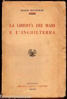 LA LIBERTA' DEI MARI E L'INGHILTERRA - MONTERISI MARIO - FRATELLI BOCCA 1943