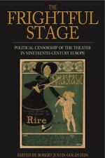 The Frightful Stage : Political Censorship of the Theater in...