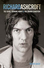 Richard Ashcroft: The Verve, Burning Money and the Human Condition, Very Good Co