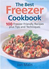 The Best Freezer Cookbook: 100 Freezer Friendly Recipes, Plus Tips and Technique