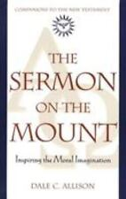 The Sermon on the Mount: Inspiring the Moral Imagination (Companions to the New