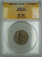 1891 Liberty V Nickel Coin 5c ANACS VF-30 Details Damaged