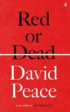 Red or Dead by David Peace (Hardback, 2013)