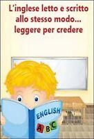 L'inglese letto e scritto allo stesso modo... leggere per credere. Eserciziario