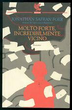 SAFRAN FOER JONATHAN MOLTO FORTE, INCREDIBILMENTE VICINO GUANDA 2005 PRIMA EDIZ.